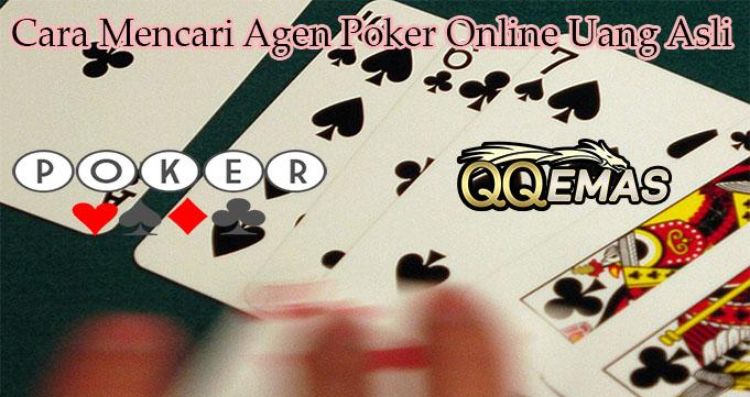 Cara Mencari Agen Poker Online Uang Asli