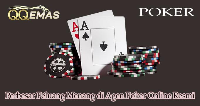 Perbesar Peluang Menang di Agen Poker Online Resmi